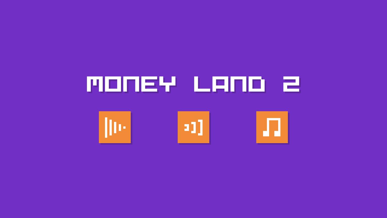 Money Land 2 Game Welcome Screen Screenshot.