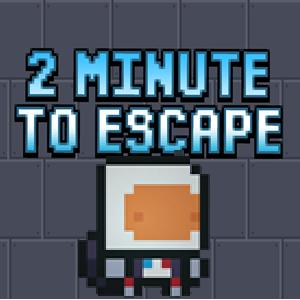 2 minutes to escape.