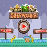 Adam and Eve Sleepwalker Game.