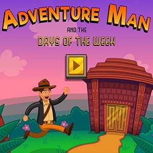 Adventure Man and the Days of the Week.