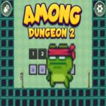 Among Dungeon 2 Game.