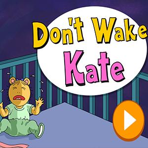 Arthur Don't Wake Kate.