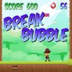 Break Bubble.