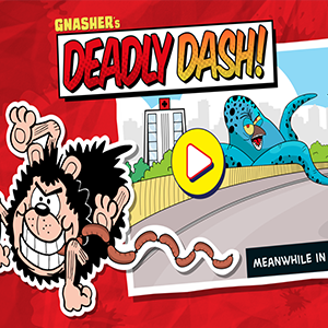 Dennis and Gnasher Gnashers Deadly Dash.