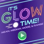 Its Glow Time: Mean Median Mode Range.