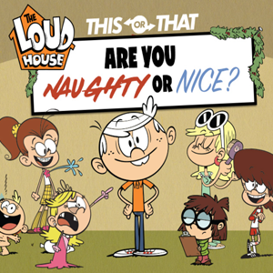 Loud House Are You Naughty or Nice.