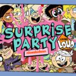 Loud House Surprise Party.