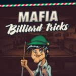 Mafia Billiard Tricks.