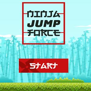 Ninja Jump Force.