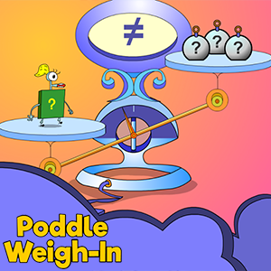 Poddle Weigh-In.
