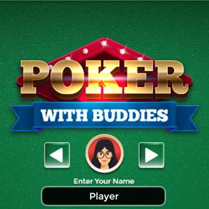 Poker with Buddies.