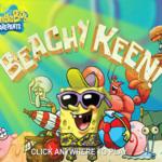 Spongebob Squarepants Beachy Keen.