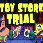 Spongebob Squarepants Toy Store Trial.