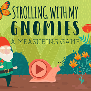 Strolling With My Gnomies A Measuring Game.