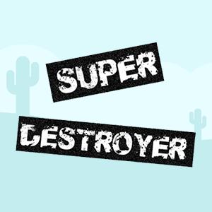 Super Destroyer.