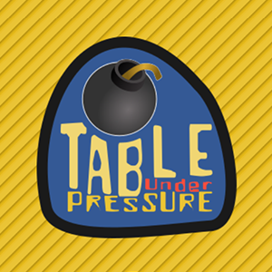 Table Under Pressure.