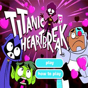 Teen Titans Go Titanic Heartbreak Game.