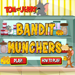 Tom and Jerry Bandit Munchers.