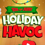 Tom and Jerry Havoc Holiday.