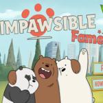 We Bare Bears Impawsible Fame.