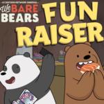 We Bare Bears Fun Raiser.